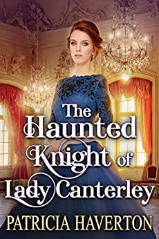 The Haunted Knight of Lady Canterley: A Historical Regency Romance Novel by [Haverton, Patricia, Fairy, Cobalt]