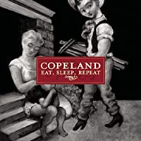Eat, Sleep, Repeat by Copeland (2006-05-03)