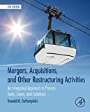 Mergers, Acquisitions, and Other Restructuring Activities: An Integrated Approach to Process, Tools, Cases, and Solutions (English Edition)