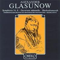 Glasunow: Symphony No. 8 / Ouverture Solennelle / Wedding March (2013-05-03)