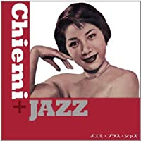 「Chiemi + Jazz」(チエミ+ジャズ)