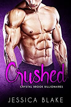 Crushed (Crystal Brook Billionaires) by [Blake, Jessica]