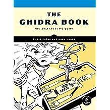 The Ghidra Book: A Definitive Guide: The Definitive Guide