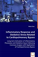Inflammatory Response and Oxidative Stress Related to Cardiopulmonary Bypass