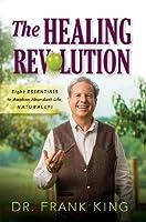 The Healing Revolution: Eight Essentials to Awaken Abundant Life Naturally [並行輸入品]