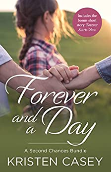Forever and a Day: A Second Chances Bundle by [Casey, Kristen]