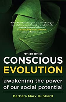 Conscious Evolution: Awakening the Power of Our Social Potential by [Hubbard, Barbara Marx]