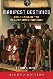 Manifest Destinies, Second Edition: The Making of the Mexican American Race