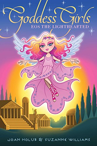 Download Eos the Lighthearted (Goddess Girls Book 24) (English Edition) B075RV3PXV