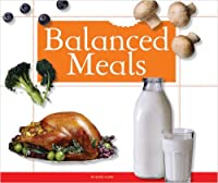 Balanced Meals (Healthy Eating With Myplate)