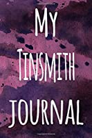 My Tinsmith Journal: The perfect gift for the artist in your life - 119 page lined journal!