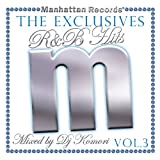 "Manhattan Records""The Exclusives""R&B Hits Vol.3-Mixed by DJ Komori- 画像"