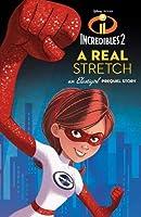 Incredibles 2: A Real Stretch: An Elastigirl Prequel Story (Disney Pixar Incredibles 2)
