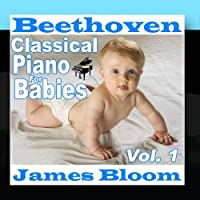 Beethoven Classical Piano for Babies Vol. 1