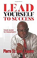 Lead Yourself to Success: Your Guide to Prosperity