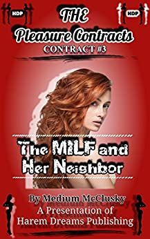 The Pleasure Contracts-Contract #3:  The MILF and Her Neighbor by [McClusky, Medium]