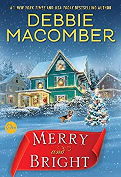Merry and Bright: A Novel by [Macomber, Debbie]