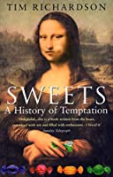 Sweets: A History Of Temptation
