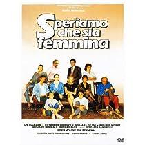 Speriamo Che Sia Femmina [Italian Edition]