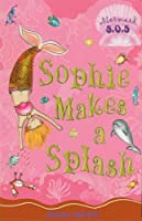 Sophie Makes a Splash: Mermaid S.O.S. #3 by Gillian Shields(2008-06-01)