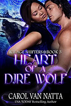 Heart of a Dire Wolf: Ice Age Shifters Book 3 by [Van Natta, Carol]