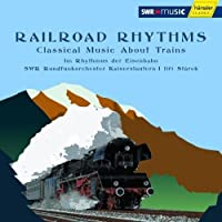 Railroad Rhythms: Classical Music About Trains by VARIOUS ARTISTS (2006-11-14)
