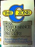 The C Zone: Peak Performance Under Pressure