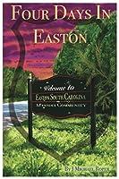 Four Days in Easton