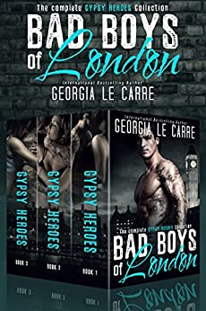 Bad Boys of London: The Complete GYPSY HEROES Collection by [Le Carre, Georgia]