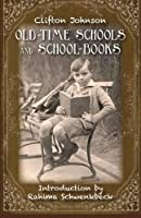 Old Time Schools and School Books [並行輸入品]