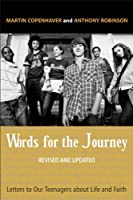 Words for the Journey: Letter to Our Teenagers About Life and Faith