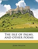 The Isle of Palms, and Other Poems