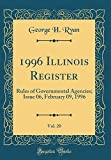 1996 Illinois Register, Vol. 20: Rules of Governmental Agencies; Issue 06, February 09, 1996 (Classic Reprint)
