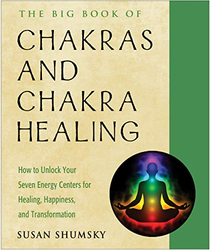 The Big Book of Chakras and Chakra Healing: How to Unlock Your Seven Energy Centers for Healing, Happiness, and Transformation (Weiser Big Book Series) (English Edition)