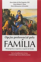 Opção Preferencial Para a Família. 100 Perguntas e Respostas a Respeito do Sínodo