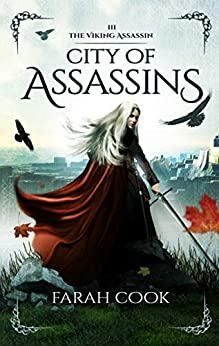 City of Assassins (THE VIKING ASSASSIN SERIES Book 3) by [Cook, Farah]