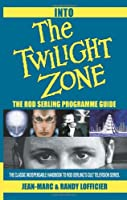 Into the Twilight Zone: The Rod Serling Programme Guide