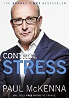 Control Stress: Stop Worrying and Feel Good Now! by Paul Mckenna(1905-07-01)