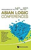 Proceedings of the 14th and 15th Asian Logic Conferences: Mumbai, India 5-8 January 215 / Daejeon, South Korea 10-14 July 2017 (Mathematical Logic and Foundat)