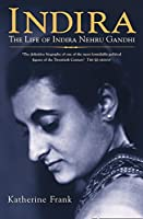 Indira: The Life of Indira Nenru Gandhi