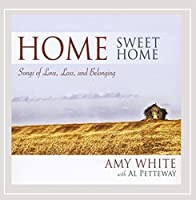 Home Sweet Home: Songs of Love Loss & Belonging
