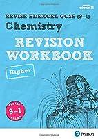 Revise Edexcel GCSE (9-1) Chemistry Higher Revision Workbook: for the 9-1 exams (Revise Edexcel GCSE Science 16)