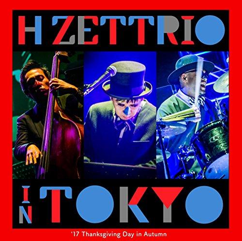 H ZETTRIO IN TOKYO – '17 Thanksgiving Day In Autumn –