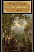 Promised Land: Thirteen Books That Changed America
