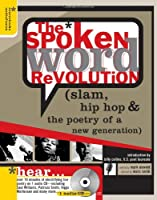 The Spoken Word Revolution: Slam, Hip Hop & The Poetry Of A New Generation (Poetry Speaks Experience)