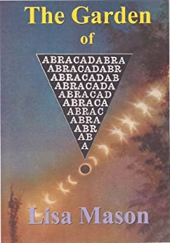 The Garden of Abracadabra (The Abracadabra Series Book 1) by [Mason, Lisa]