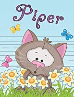 Piper: Personalized Book with Child's Name, Use as Primary Writing Tablet or School Notebook for Kids Learning to Write, 65 Sheets of Wide-Ruled Practice Paper, Educational Gifts for Preschoolers, Kindergarteners, First Graders, Children, Girls, Daughter