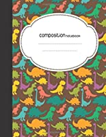 Composition Notebook: 8.5 X 11, 110 Pages Cute Dinosaur Notebooks