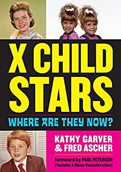 X Child Stars: Where Are They Now? by [Garver , Kathy, Ascher, Fred]