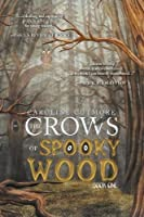 The Crows of Spooky Wood: Book One